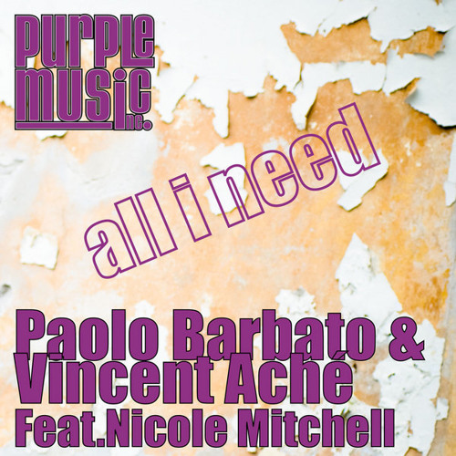 Paolo Barbato & Vincent Ache´ feat. Nicole Mitchell - All I Need (Piano Mix) [Purple Music]