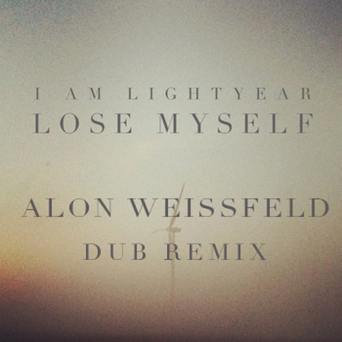 I Am Lightyear - Lose Yourself (Weissnoize Remix) - remastered