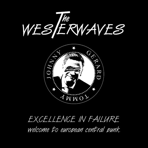 The WESTERWAVES - EXCELLENCE IN FAILURE welcome to european central punk. (2012)