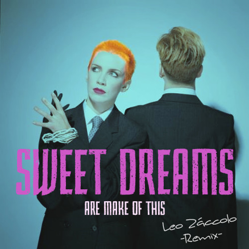 Sweet Dreams (Leo Záccolo Remix) - Eurythmics