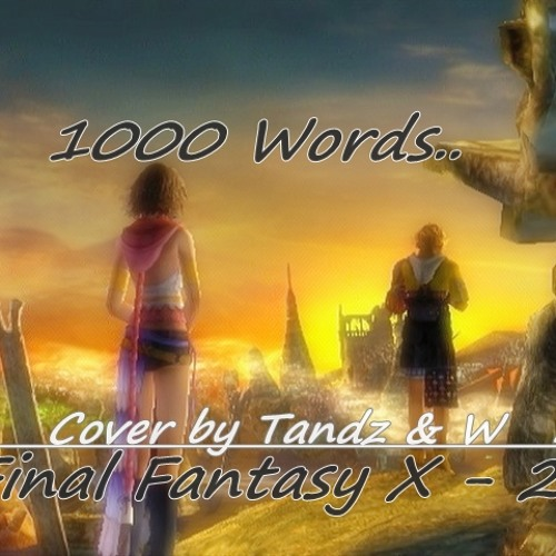 [Tandz feat W] Thousand Words 'Ost Final Fantasy X-2 (Cover)