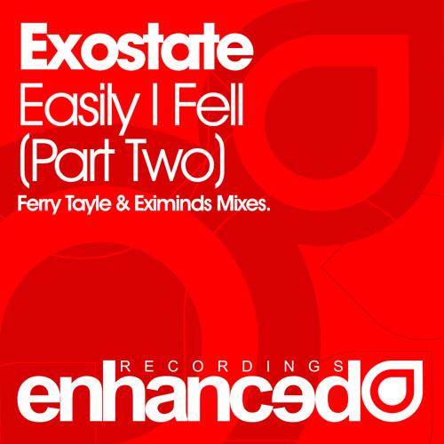 Exostate - Easily I Fell (Eximinds Remix)