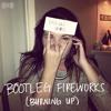 Dillon Francis - Bootleg Fireworks (Burning Up)