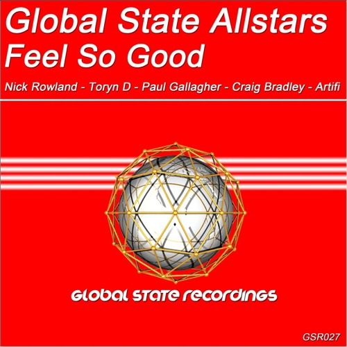 Global State Allstars - Feel So Good (Toryn D Remix) **OUT NOW**