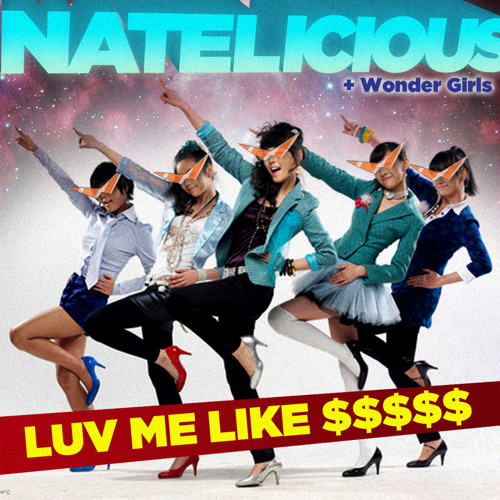 Luv Me Like $$$$$ (Natelicious Snap-Trap Remix)