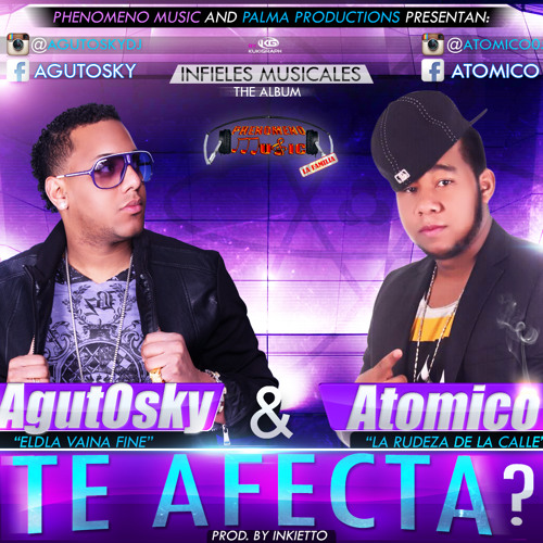Atomico and AgutOsky -Te Afecta prod.by inkietto