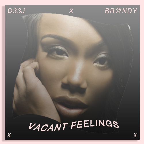 Vacant Feelings (Brandy Refix)