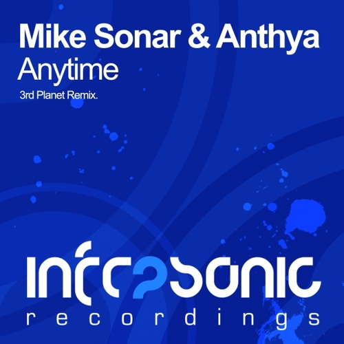 Mike Sonar & Anthya - Anytime (3rd Planet Remix)