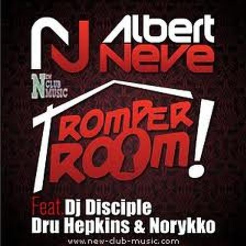 Albert Neve Feat. DJ Disciple & Dru Hepkins - Romper Room (HUGE Remix)