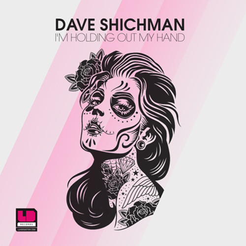 Dave Shichman - I'm Holding Out My Hand (Orig Mix) - LUV052