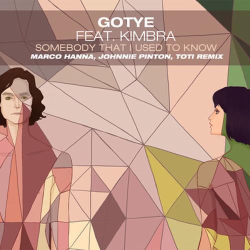 Gotye Feat. Kimbra - Somebody That I Used To Know (Johnnie Pinton, Marco Hanna & Toti Remix)