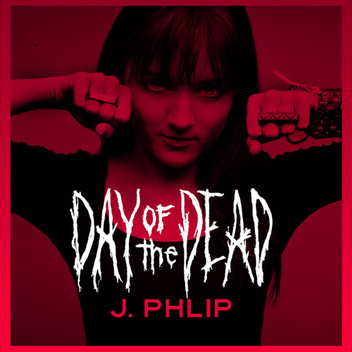 J. PHLIP - NAME THAT TUNE HARD DAY OF THE DEAD