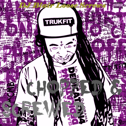 Cashed Out-Lil Wayne (Chopped and Screwed by DJ Blair Loose Screws)