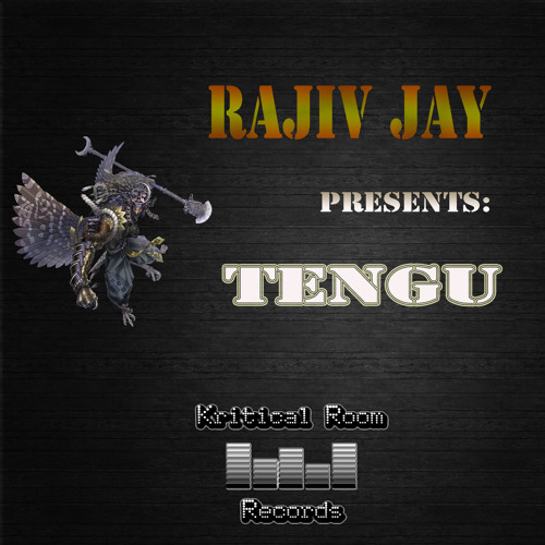 Rajiv Jay - Tengu (Out Now) Kritical Room Records