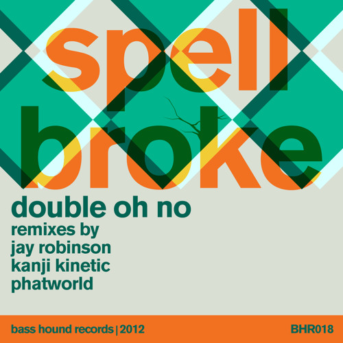 Double Oh No - Spellbroke (Kanji Kinetic Remix)