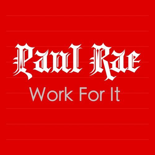 Paul Rae - Work For It (Final Version)
