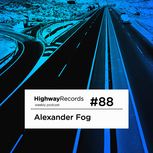 Highway Podcast #88 — Alexander Fog