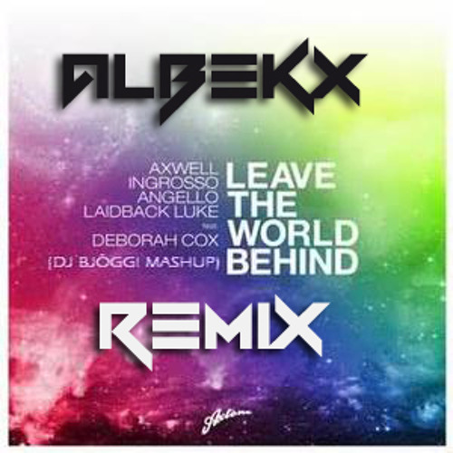 Swedish House Mafia - Leave The World Behind (Albekx Remix)