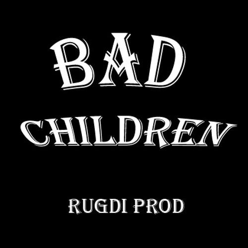Bad children (Rugdi)