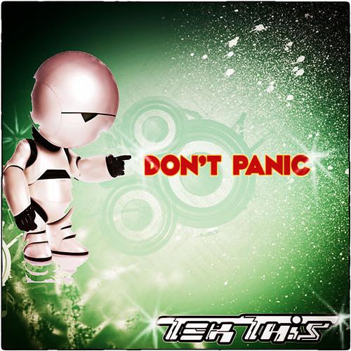 Don't Panic -- TekThis-- (Flesh Is The Fever / Horrorist - Manu le malin RMX)