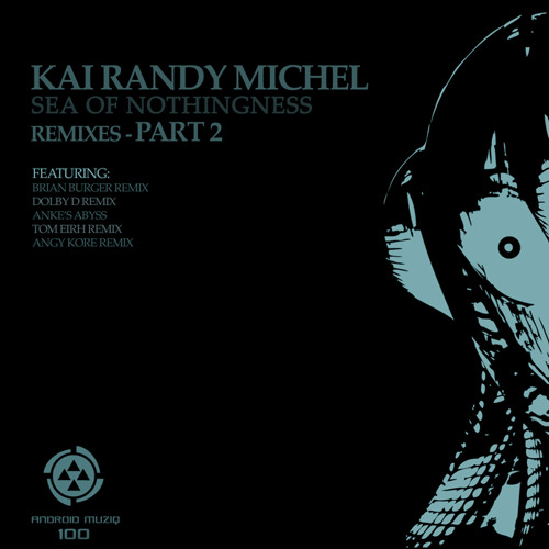 Kai Randy Michel - Sea of Nothingness (Frau Anke`s Abyss Remix) out 13.11.2012 on Android Muziq.