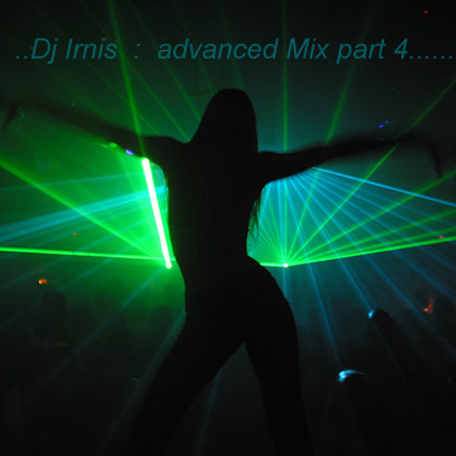 Dj irnis advanced mix [part4]