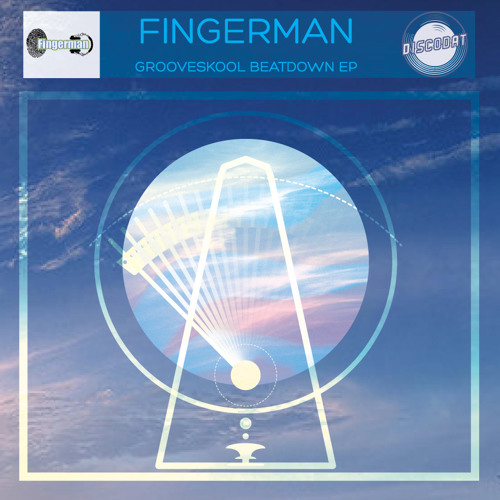Fingerman - Grooveskool Beatdown EP OUT NOW ON JUNO!