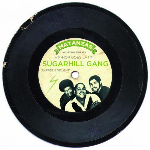 The Sugarhill Gang : Rapper's Delight (Matanzas Remix)
