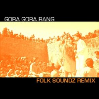 Chamkila & Amarjot - Gora Gora Rang (Folk Soundz Remix)