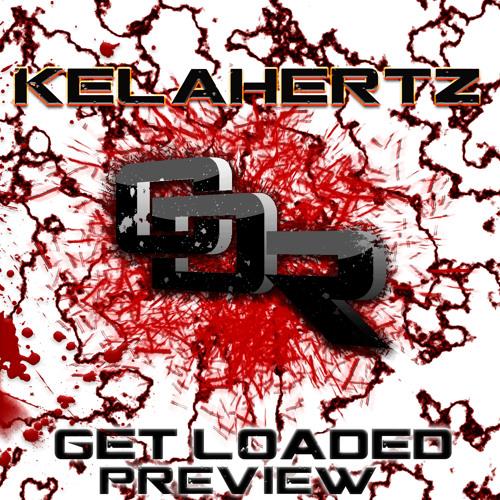 KELLAHERTZ-GET LOADED - PREVIEW