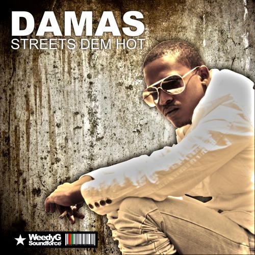 Damas | Streets Dem Hot | Weedy G Soundforce 2012