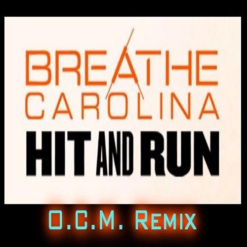 "Breathe Carolina - ""Hit and Run"" (OCM Remix)"