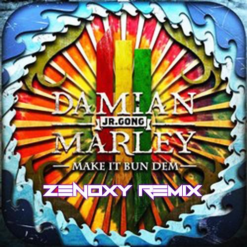 Skrillex feat. Damian 'Jr. Gong' Marley - Make It Bun Dem (ZenoXy Remix) -Free DL-