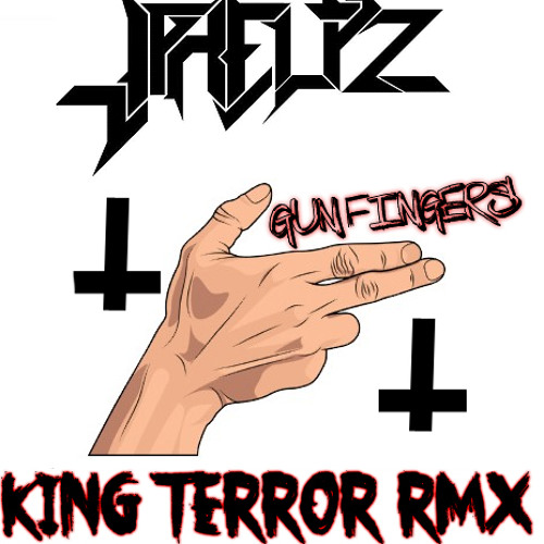 JPhelpz - Gun Fingers (King Terror remix)