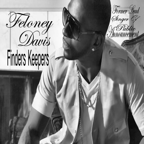 Feloney Davis - Finders Keepers