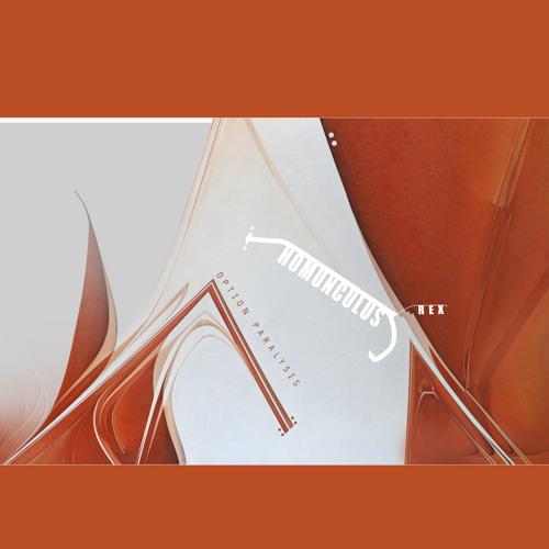 Homunculus Rex - Finally, This Shoulder Has Burdened The Beast (album version)