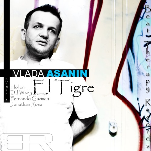 Vlada Asanin - El Tigre ( OUT NOW )