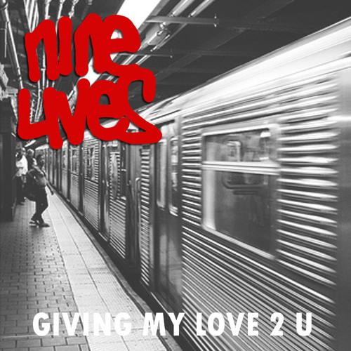 Nine Lives - Giving my love 2 u