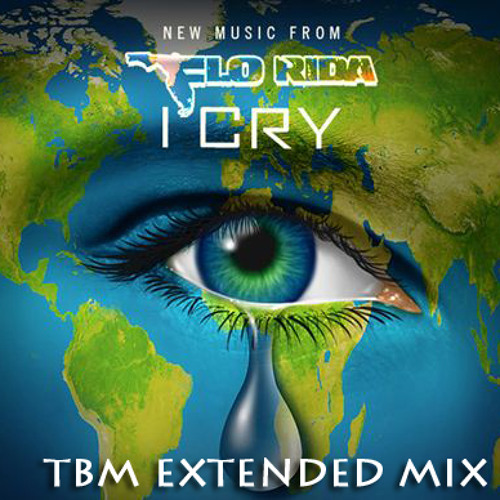 Flo Rida - Cry (TBM EXTENDED MIX)
