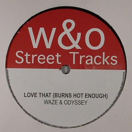 Waze & Odyssey - Love That Burns (Hot Enough) (Clip)