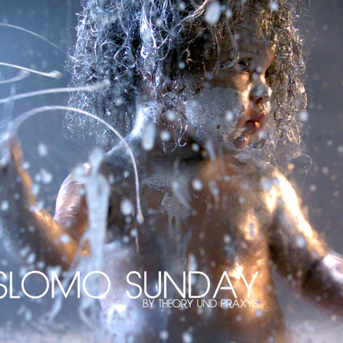 Theory & Praxys | Slomo Sunday | 2012