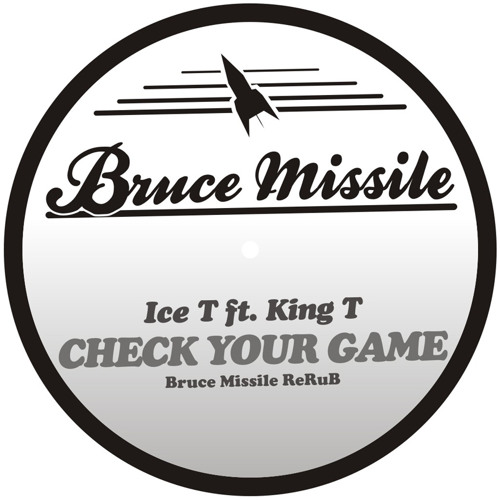 Ice T ft. King T - Check Your Game (Bruce Missile ReRub)