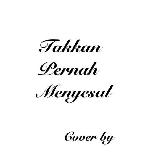Sheila on 7 - Takkan Pernah Menyesal (cover by tubagusirvan)