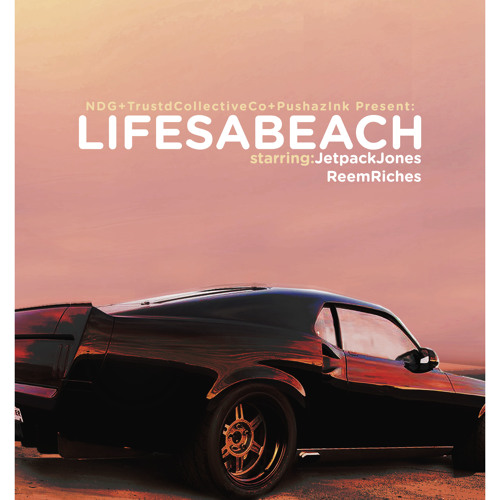 Life's A Beach ft. Reem Riches (Prod. By D.Shuts)
