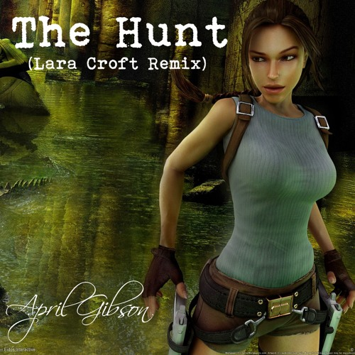 The Hunt (Lara Croft Remix)