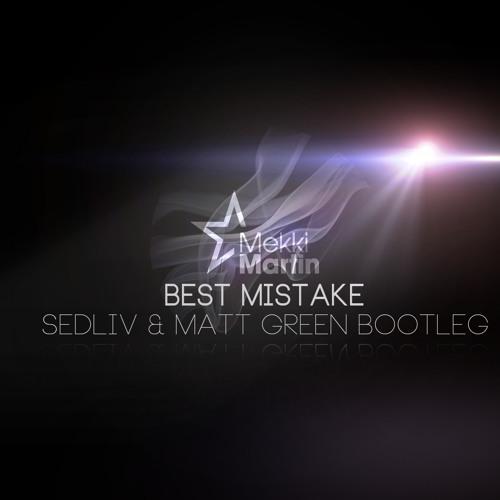 Mekki Martin - Best Mistake (Sedliv & Matt Green Bootleg)
