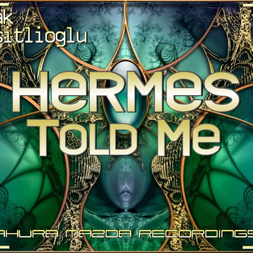 Burak Harşitlioğlu-Hermes Told Me