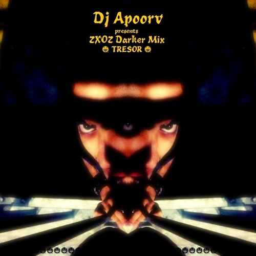 Xzoz (tresor) darker mix - by Dj Apoorv