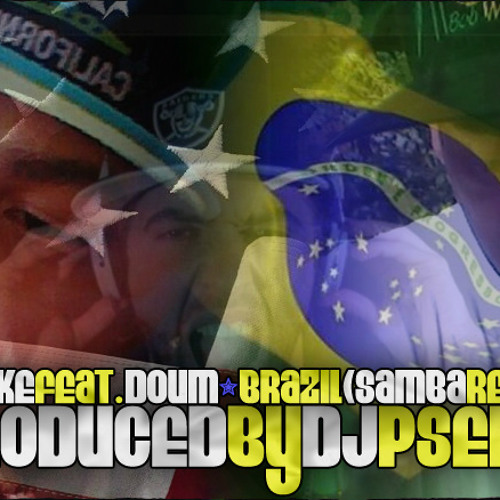 Smoke feat. Doum - Brazil (Samba Remix)[produced by DJ Pseiko]