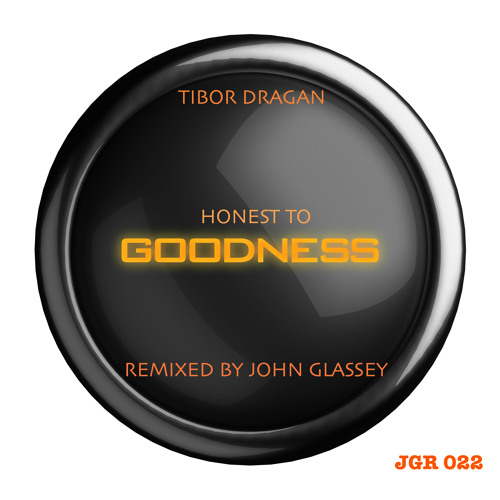 Tibor Dragan-Honest to goodness-John Glassey-remix-Clip